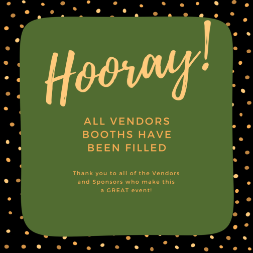 All Vendors Booths Have BEEN Filled